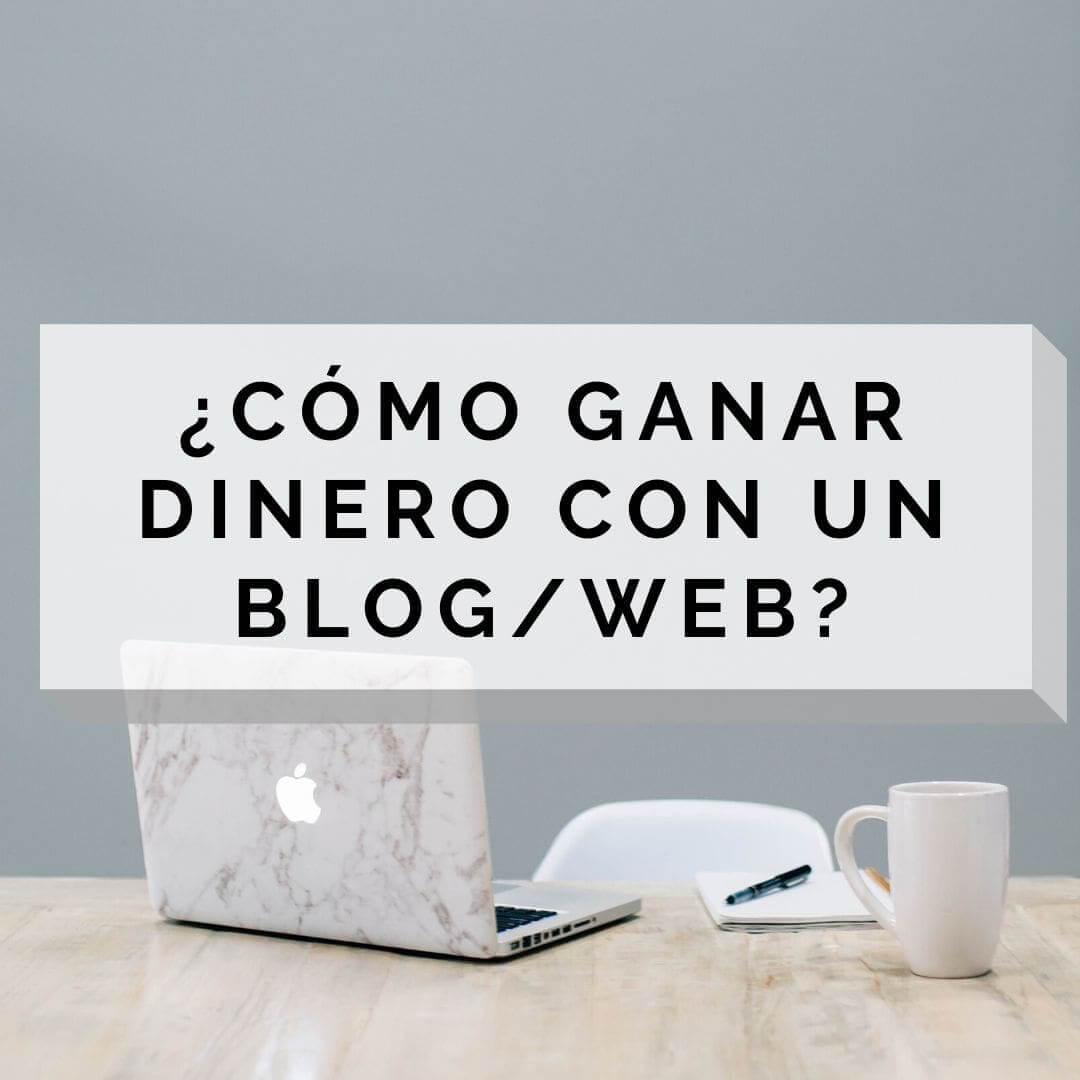 Como ganar dinero blog o web