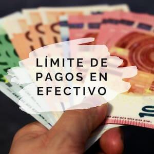 Cuál es el Límite de pagos en efectivo