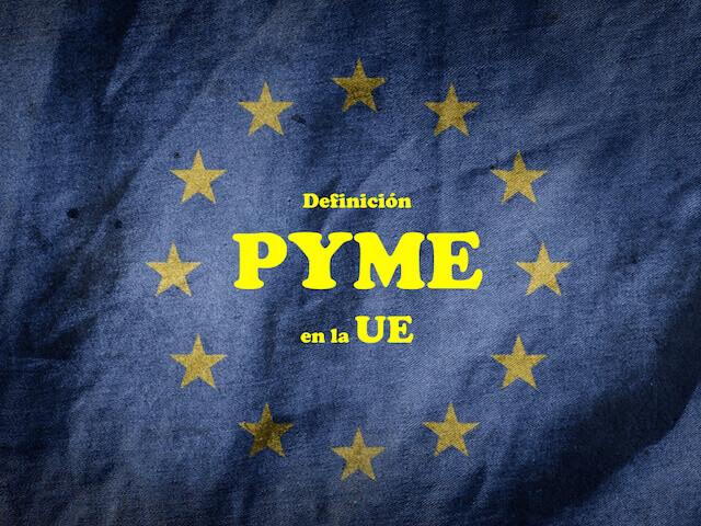 Definición de PYME en la UE