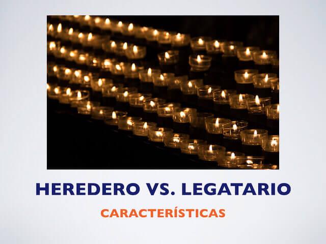 Caracteristicas del Heredero y Legatario
