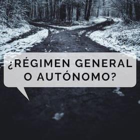 ¿Qué nos interesa más? ¿darnos de alta en el Régimen general o autónomo?