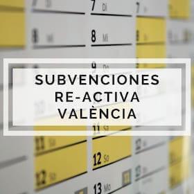 PROGRAMA DE SUBVENCIÓN RE-ACTIVA VALENCIA
