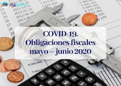 obligaciones fiscales mayo y junio 2020