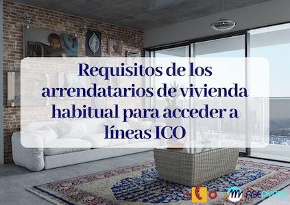 Se han publicado los requisitos de los arrendatarios de vivienda habitual para acceder a líneas ICO